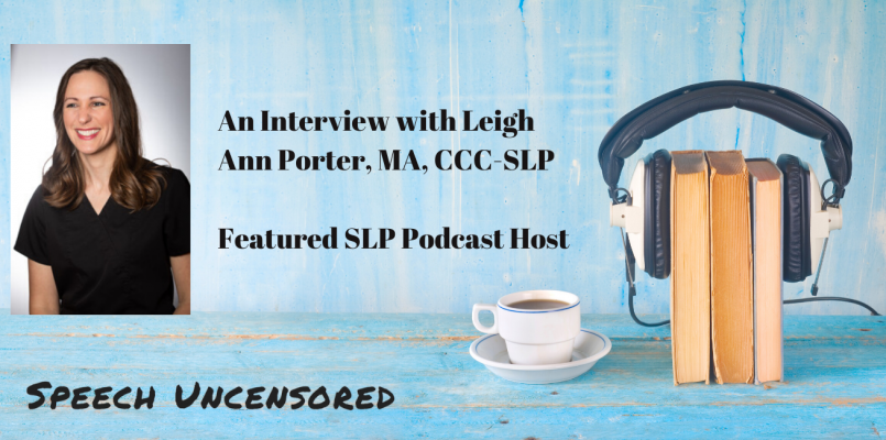 Leigh Ann Porter, SLP, Speech Uncensored